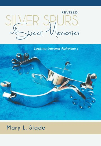 9781462729654: Silver Spurs and Sweet Memories: Looking Beyond Alzheimer's