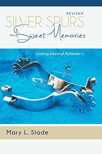 9781462729661: Silver Spurs and Sweet Memories: Looking beyond Alzheimer's