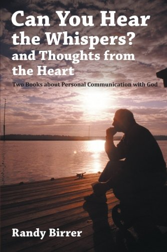 9781462730124: Can You Hear the Whispers? and Thoughts from the Heart: Two Books about Personal Communication with God