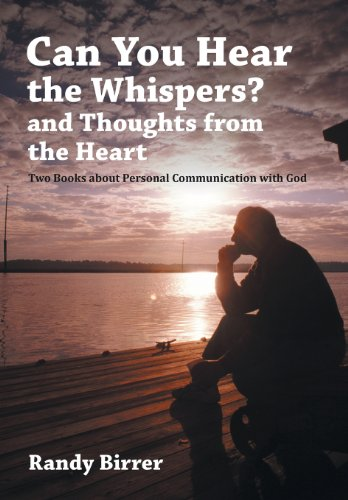 9781462730148: Can You Hear the Whispers? and Thoughts from the Heart: Two Books about Personal Communication with God