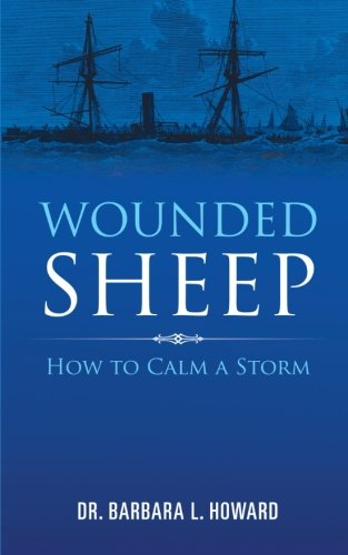 9781462730858: Wounded Sheep: How to Calm a Storm