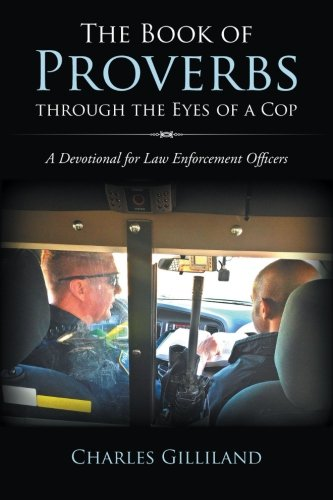 9781462730964: The Book of Proverbs through the Eyes of a Cop: A Devotional for Law Enforcement Officers