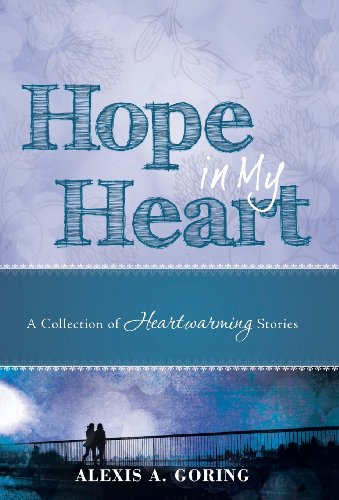 9781462731121: Hope in My Heart: A Collection of Heartwarming Stories