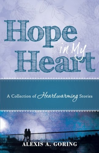 9781462731145: Hope in My Heart: A Collection of Heartwarming Stories