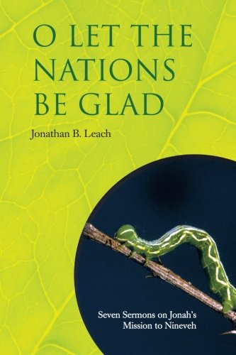 9781462731206: O Let the Nations Be Glad: Seven Sermons on Jonah's Mission to Nineveh