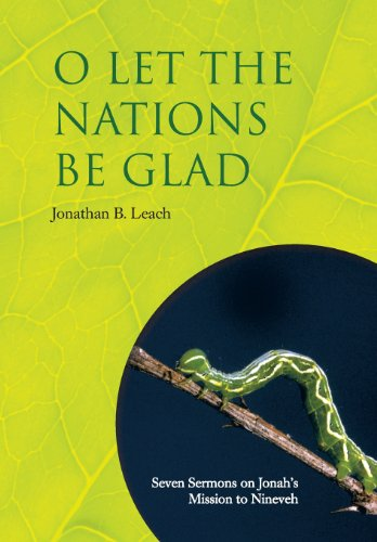 9781462731220: O Let the Nations Be Glad: Seven Sermons on Jonah's Mission to Nineveh