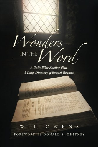 Wonders in the Word: A Daily Bible Reading Plan. A Daily Discovery of Eternal Treasure.: Wil Owens