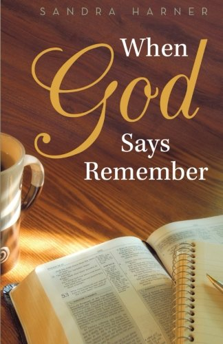 When God Says Remember: Harner, Sandra