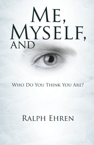 9781462731909: Me, Myself, and Eye: Who Do You Think You Are?