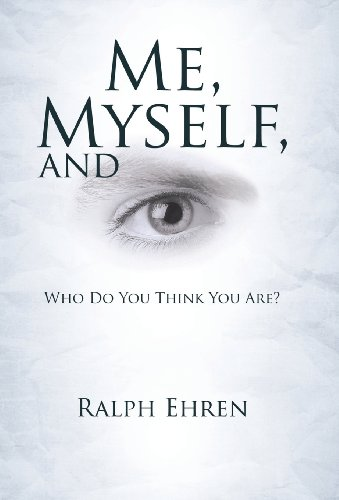 9781462731923: Me, Myself, and Eye: Who Do You Think You Are?