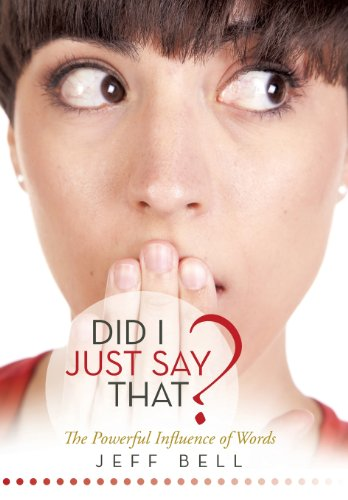 9781462732388: Did I Just Say That?: The Powerful Influence of Words