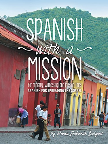 9781462732418: Spanish with a Mission: For Ministry, Witnessing, and Mission Trips Spanish for Spreading the Gospel