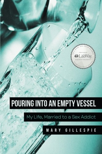 9781462733224: Pouring into an Empty Vessel: My Life, Married to a Sex Addict