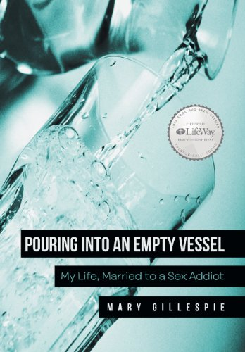 9781462733231: Pouring Into an Empty Vessel: My Life, Married to a Sex Addict
