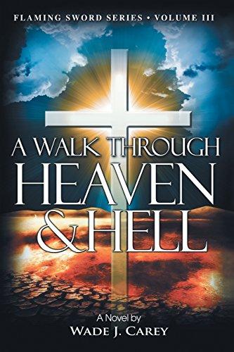 9781462733699: A Walk Through Heaven & Hell