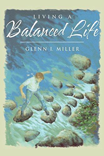 Living a Balanced Life: Miller, Glenn I.