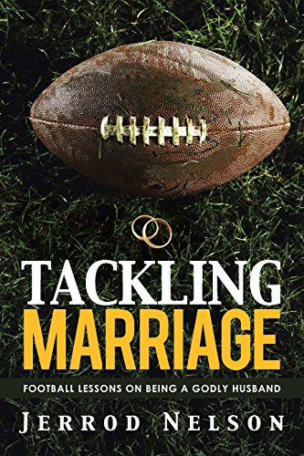 9781462738120: Tackling Marriage: Football Lessons on Being a Godly Husband