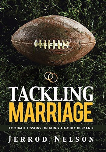 9781462738144: Tackling Marriage: Football Lessons on Being a Godly Husband