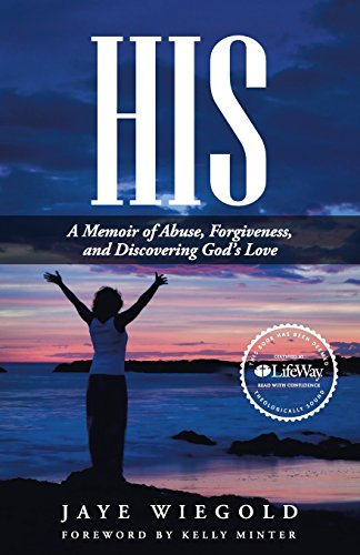 9781462738946: His: A Memoir of Abuse, Forgiveness, and Discovering God's Love