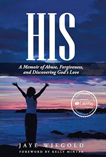 9781462738960: His: A Memoir of Abuse, Forgiveness, and Discovering God's Love