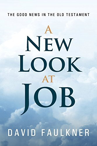9781462739097: A New Look at Job: The Good News in the Old Testament