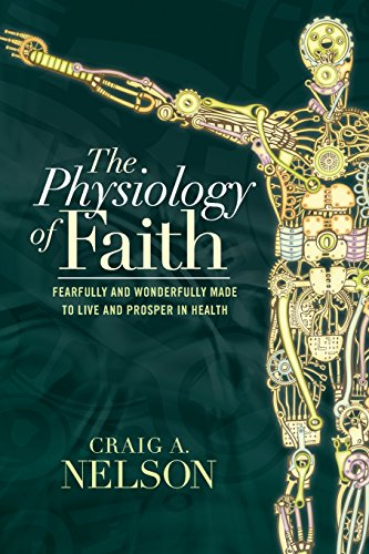 9781462745807: The Physiology of Faith: Fearfully & Wonderfully Made to Live & Prosper in Health