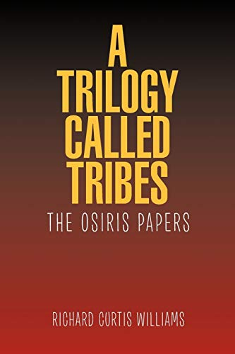 9781462829262: A Trilogy Called Tribes!: The Osiris Papers