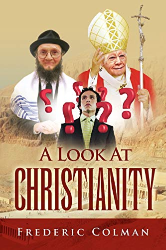 A LOOK AT CHRISTIANITY: FREDERIC COLMAN