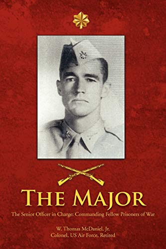 9781462829842: The Major: The Senior Officer In Charge: Commanding Fellow Prisoners of War