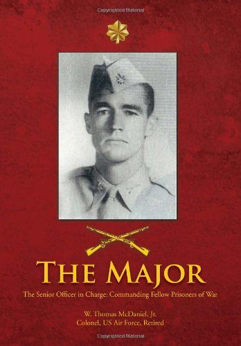 9781462829859: The Major: The Senior Officer In Charge: Commanding Fellow Prisoners of War