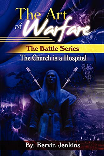 The Art of Warfare: The Battle Series: The Church Is a Hospital: Bervin Jenkins