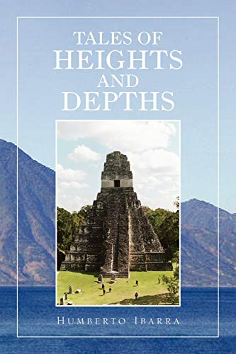 Tales of Heights and Depths: Humberto Ibarra