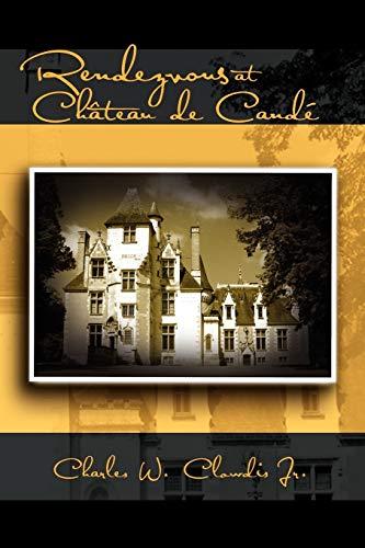 9781462847693: Rendezvous at Château de Candé: A Novel