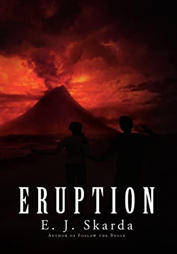 Eruption: E. J. Skarda