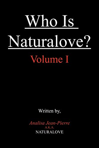 Who Is Naturalove?: Volume I: Analisa Jean-Pierre Naturalove