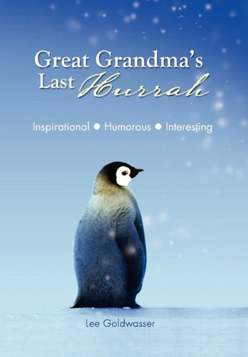 Great Grandmas Last Hurrah: Lee Goldwasser