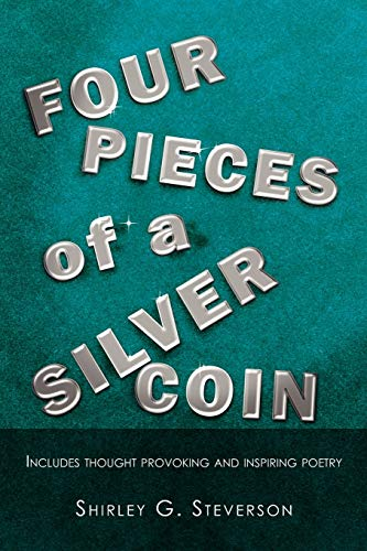 9781462853939: Four Pieces of a Silver Coin: Includes thought provoking and inspiring poetry