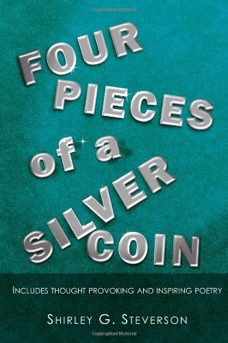 9781462853946: Four Pieces of a Silver Coin: Includes Thought Provoking and Inspiring Poetry