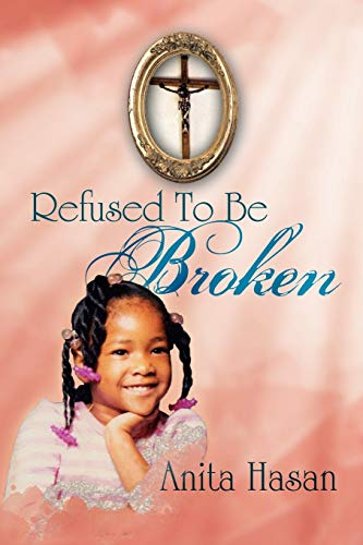 9781462855322: Refused to be Broken