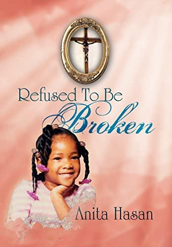 9781462855339: Refused to Be Broken