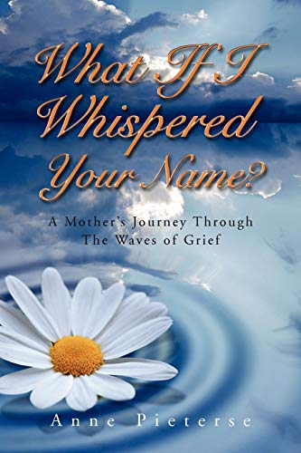 What If I Whispered Your Name?: Pieterse, Anne