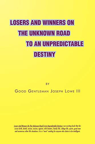 9781462858453: Losers And Winners On The Unknown Road To An Unpredictable Destiny