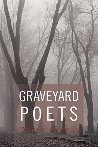 Graveyard Poets: Anthony Domanski
