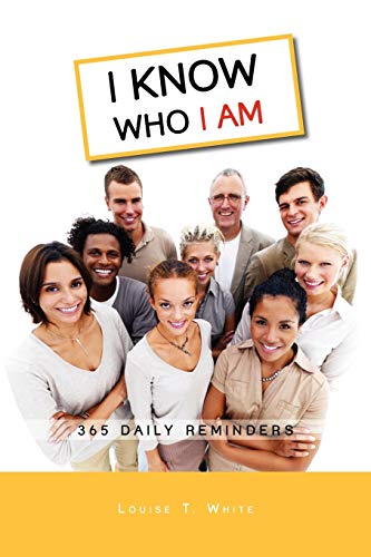 I Know Who I Am - White, Louise T.