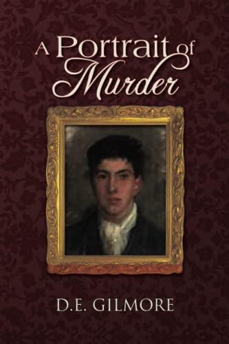 A Portrait of Murder - Gilmore, D. E.
