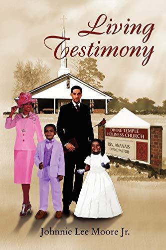 Living Testimony - Moore, Johnnie Lee Jr.