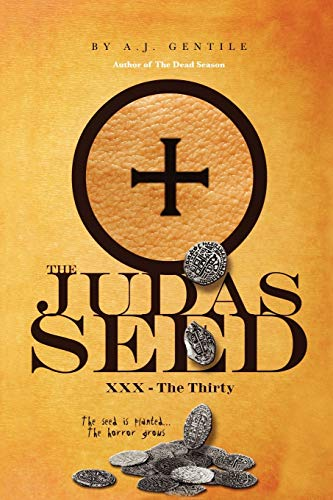 The Judas Seed: XXX - The Thirty: A J. Gentile