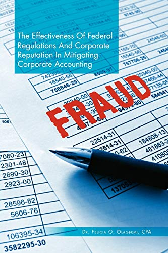 The Effectiveness Of Federal Regulations And Corporate Reputation In Mitigating Corporate ...