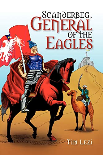 9781462862757: Scanderbeg, General of the Eagles