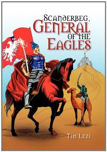 9781462862764: Scanderbeg, General of the Eagles